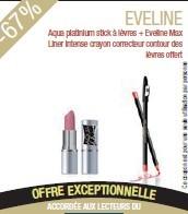Eveline aqua platinium stick à Lèvres ( choix de couleurs) (Eveline Max Liner Intense crayon correcteur contour des lèvres offert)