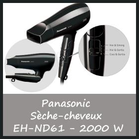 Offre Panasonic Sèche-cheveux EH-ND61 de 2000 W