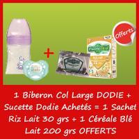 Offre Dodie Biberon col large + sucette = Sachet Riz + 1 Céréale Blé Lait OFFERTS